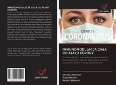 Bookcover of IMMUNOMODULACJA CIAŁA OD ATAKU KORONY