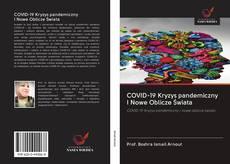 Bookcover of COVID-19 Kryzys pandemiczny I Nowe Oblicze Świata