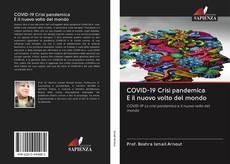 Bookcover of COVID-19 Crisi pandemica E il nuovo volto del mondo
