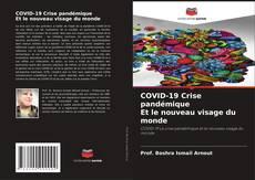 Bookcover of COVID-19 Crise pandémique Et le nouveau visage du monde
