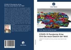 Bookcover of COVID-19 Pandemie-Krise Und das neue Gesicht der Welt