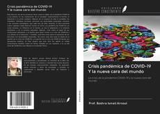 Bookcover of Crisis pandémica de COVID-19 Y la nueva cara del mundo