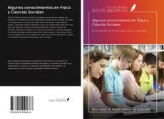 Bookcover of Algunos conocimientos en Física y Ciencias Sociales