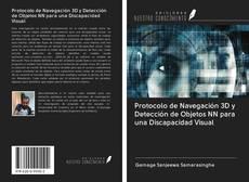 Protocolo de Navegación 3D y Detección de Objetos NN para una Discapacidad Visual kitap kapağı