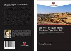 Обложка Les livres bibliques d'Ezra, Néhémie, Yesphiri et Job
