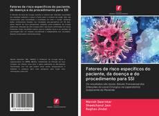 Bookcover of Fatores de risco específicos do paciente, da doença e do procedimento para SSI