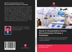 Обложка Novel 4-Oxoazetidina Amino Benzothiazoles-Síntese e Avaliação