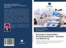 Portada del libro de Neuartige 4-Oxoazetidin-Aminobenzothiazole - Synthese und Bewertung
