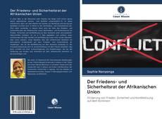 Bookcover of Der Friedens- und Sicherheitsrat der Afrikanischen Union