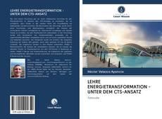 Bookcover of LEHRE ENERGIETRANSFORMATION - UNTER DEM CTS-ANSATZ