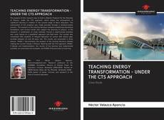 Bookcover of TEACHING ENERGY TRANSFORMATION - UNDER THE CTS APPROACH