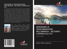 Обложка INSEGNARE LA TRASFORMAZIONE DELL'ENERGIA - SECONDO L'APPROCCIO CTS