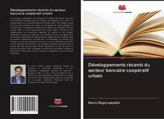 Обложка Développements récents du secteur bancaire coopératif urbain