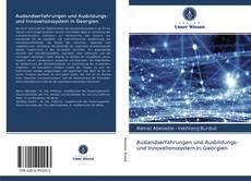 Buchcover von Auslandserfahrungen und Ausbildungs- und Innovationssystem in Georgien