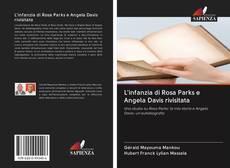 Bookcover of L'infanzia di Rosa Parks e Angela Davis rivisitata