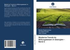 Bookcover of Moderne Trends im Bildungswesen in Georgien - Band 2