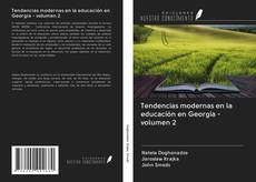 Bookcover of Tendencias modernas en la educación en Georgia - volumen 2