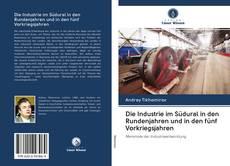 Copertina di Die Industrie im Südural in den Rundenjahren und in den fünf Vorkriegsjahren