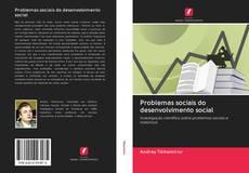 Borítókép a  Problemas sociais do desenvolvimento social - hoz