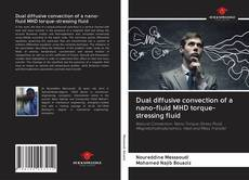 Couverture de Dual diffusive convection of a nano-fluid MHD torque-stressing fluid