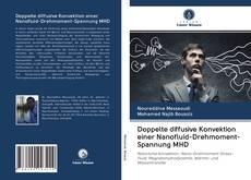 Bookcover of Doppelte diffusive Konvektion einer Nanofluid-Drehmoment-Spannung MHD