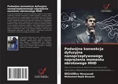 Buchcover von Podwójna konwekcja dyfuzyjna nanoprzepływowego naprężenia momentu obrotowego MHD