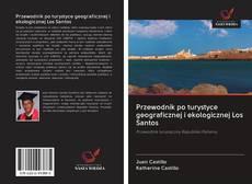 Bookcover of Przewodnik po turystyce geograficznej i ekologicznej Los Santos