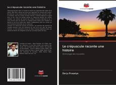 Обложка Le crépuscule raconte une histoire