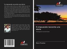 Bookcover of Il crepuscolo racconta una storia
