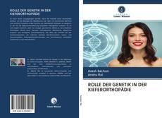 Couverture de ROLLE DER GENETIK IN DER KIEFERORTHOPÄDIE