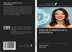 Couverture de PAPEL DE LA GENÉTICA EN LA ORTODONCIA