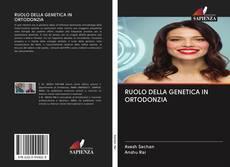 Copertina di RUOLO DELLA GENETICA IN ORTODONZIA