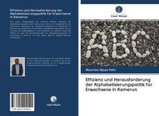 Bookcover of Effizienz und Herausforderung der Alphabetisierungspolitik für Erwachsene in Kamerun