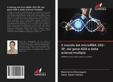 Copertina di Il mondo del microRNA-202-3P, del gene ADA e della sclerosi multipla