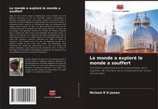 Bookcover of Le monde a exploré le monde a souffert