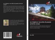 Bookcover of La migliore raccolta di poesie antiche cinesi