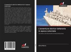 Bookcover of L'avventura storico-letteraria in epoca coloniale