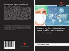 Bookcover of Class struggle, trade unionism in the time of the coronavirus