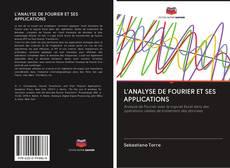 Couverture de L'ANALYSE DE FOURIER ET SES APPLICATIONS