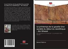 Buchcover von Le printemps de la gazelle Une société du début du néolithique - Ain Ghazal