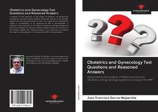 Bookcover of Obstetrics and Gynecology Test Questions and Reasoned Answers