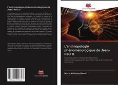 Couverture de L'anthropologie phénoménologique de Jean-Paul II
