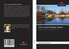 Bookcover of From recent Russian history