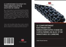 Couverture de LE COMPORTEMENT ÉLECTRIQUE DES NANOCOMPOSITES À BASE DE COPOLYMÈRES EN BLOC ET DE NANOTUBES DE CARBONE