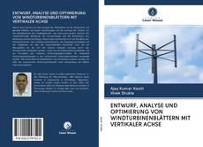 Bookcover of ENTWURF, ANALYSE UND OPTIMIERUNG VON WINDTURBINENBLÄTTERN MIT VERTIKALER ACHSE