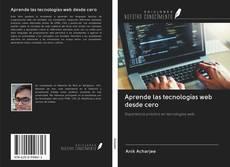 Portada del libro de Aprende las tecnologías web desde cero