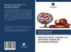Buchcover von Menschenrechte, negative und affirmative Aspekte der Umweltgerechtigkeit