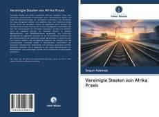 Copertina di Vereinigte Staaten von Afrika Praxis