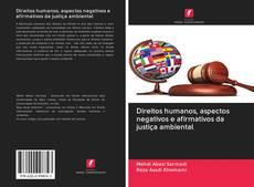 Direitos humanos, aspectos negativos e afirmativos da justiça ambiental kitap kapağı