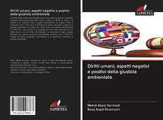 Обложка Diritti umani, aspetti negativi e positivi della giustizia ambientale